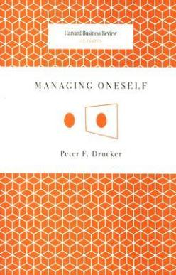 Review of the book: Managing Oneself (Harvard Business Review Classics)