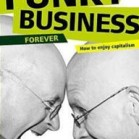 Review of the book: Funky Business Forever. How to enjoy capitalism